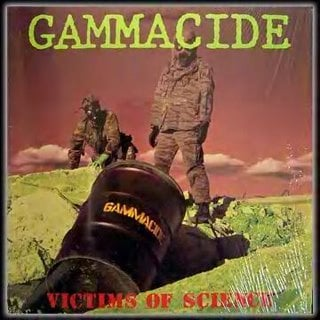 Gammacide - Victims Of Science