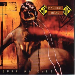 Image:Machine Head - Burn My Eyes.jpg