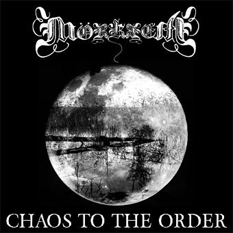 Morkret - Chaos To The Order