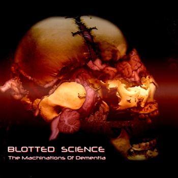 Blotted Science - Machinations Of Dementia